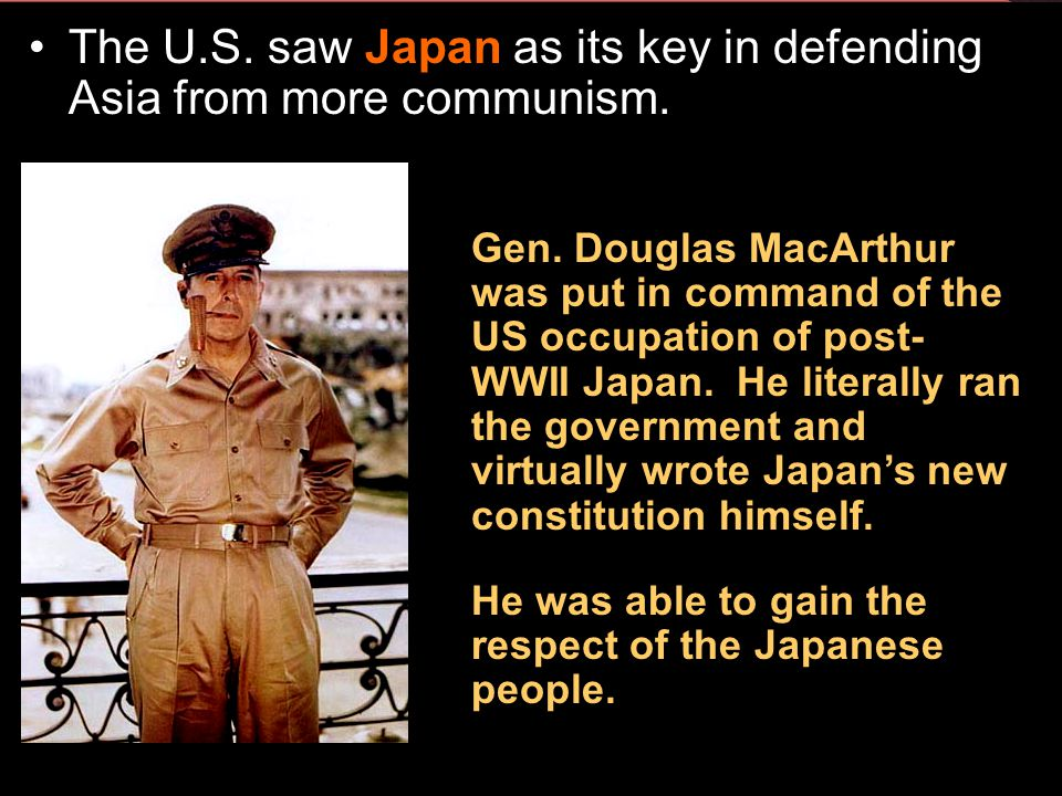 The U.S. saw Japan as its key in defending Asia from more communism.