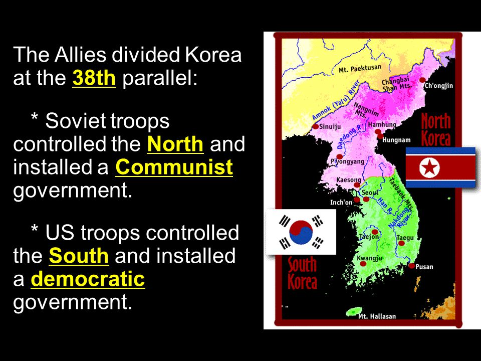 The Allies divided Korea at the 38th parallel: