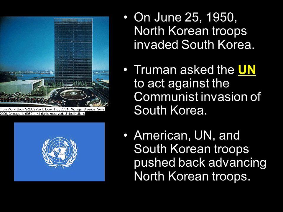 On June 25, 1950, North Korean troops invaded South Korea.