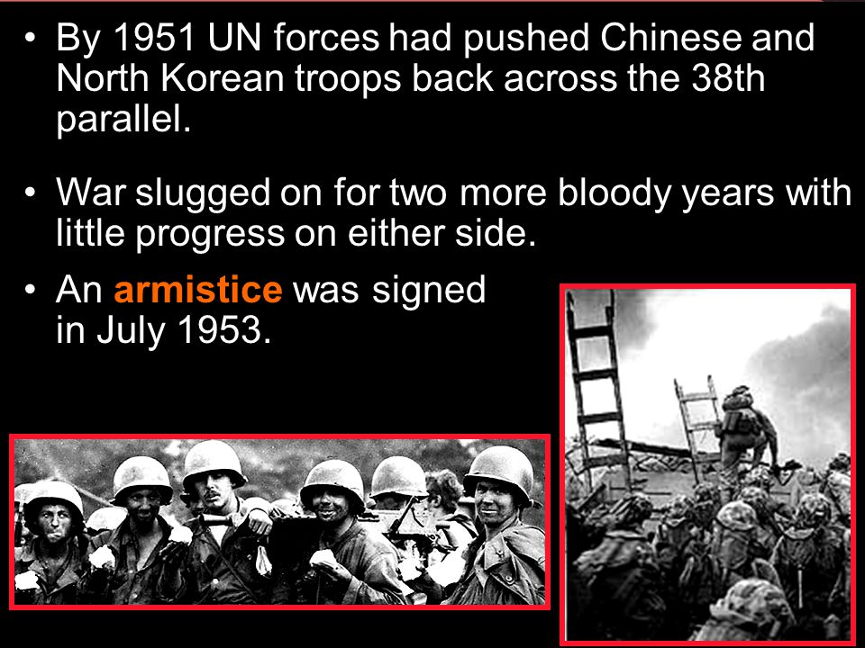 An armistice was signed in July 1953.