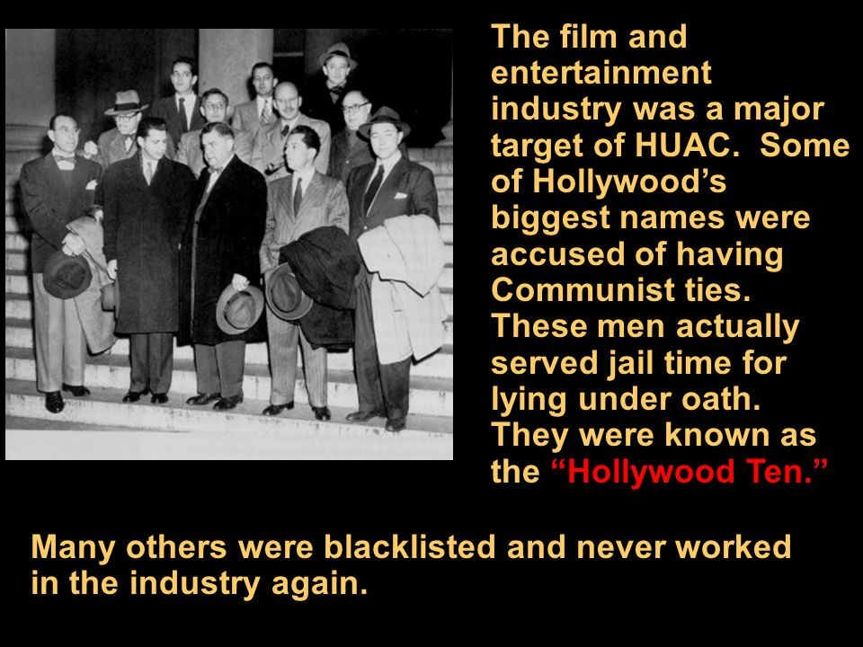 The film and entertainment industry was a major target of HUAC