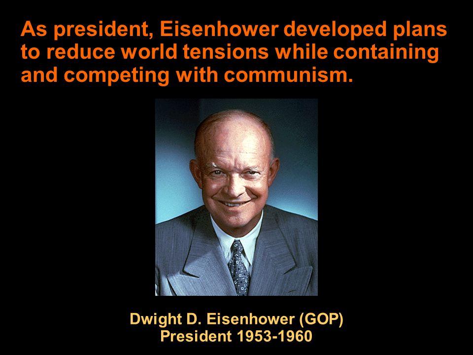 Dwight D. Eisenhower (GOP) President 1953-1960