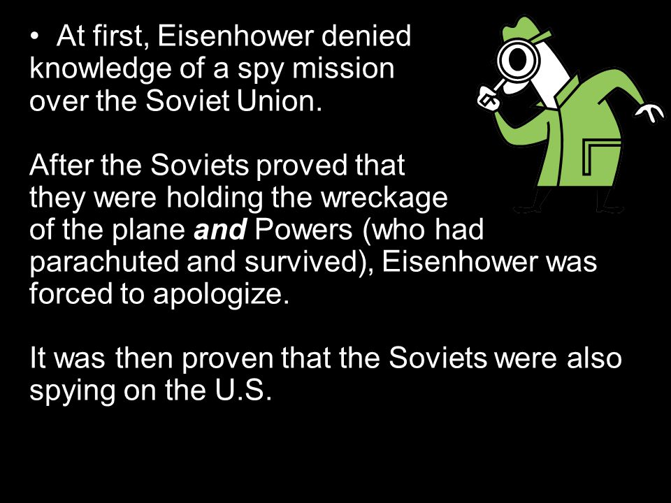 At first, Eisenhower denied knowledge of a spy mission over the Soviet Union.
