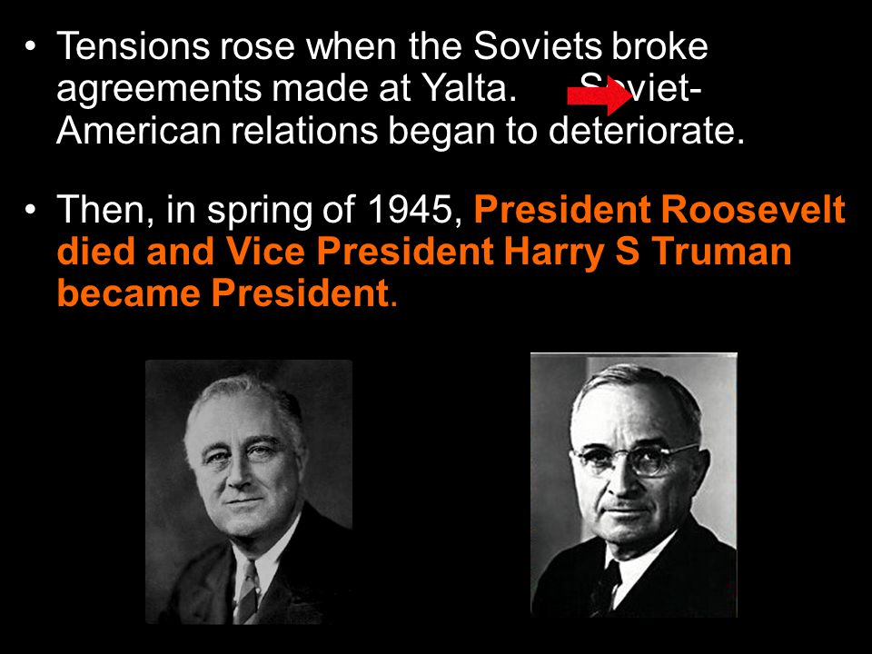 Tensions rose when the Soviets broke agreements made at Yalta