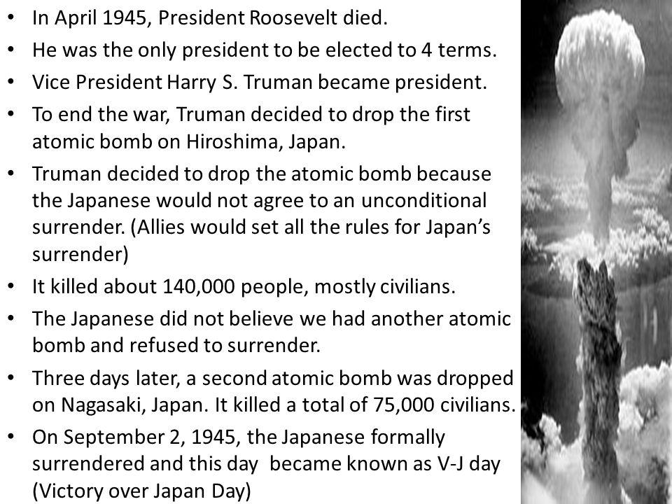 In April 1945, President Roosevelt died.