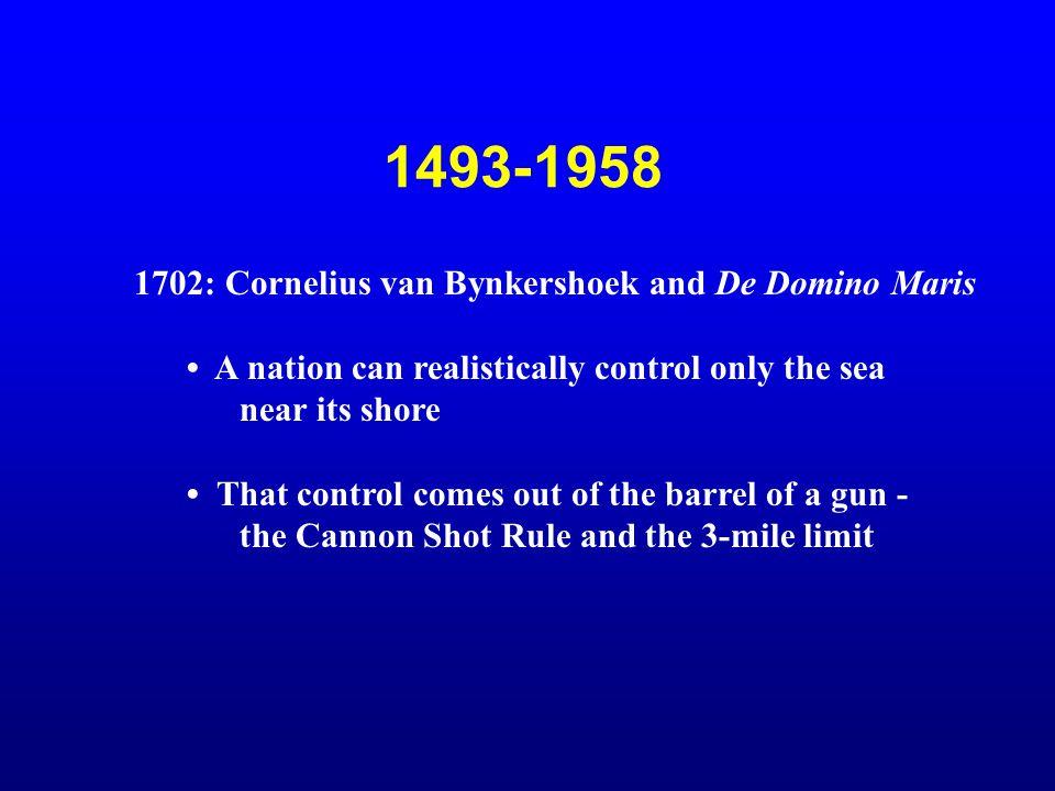 1493-1958 1702: Cornelius van Bynkershoek and De Domino Maris