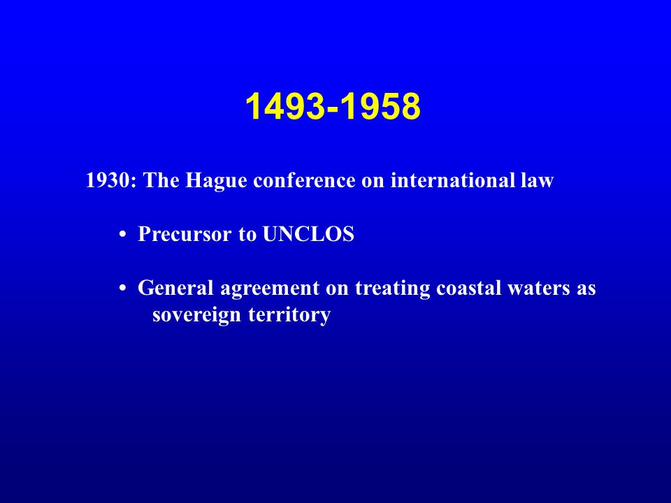 1493-1958 1930: The Hague conference on international law