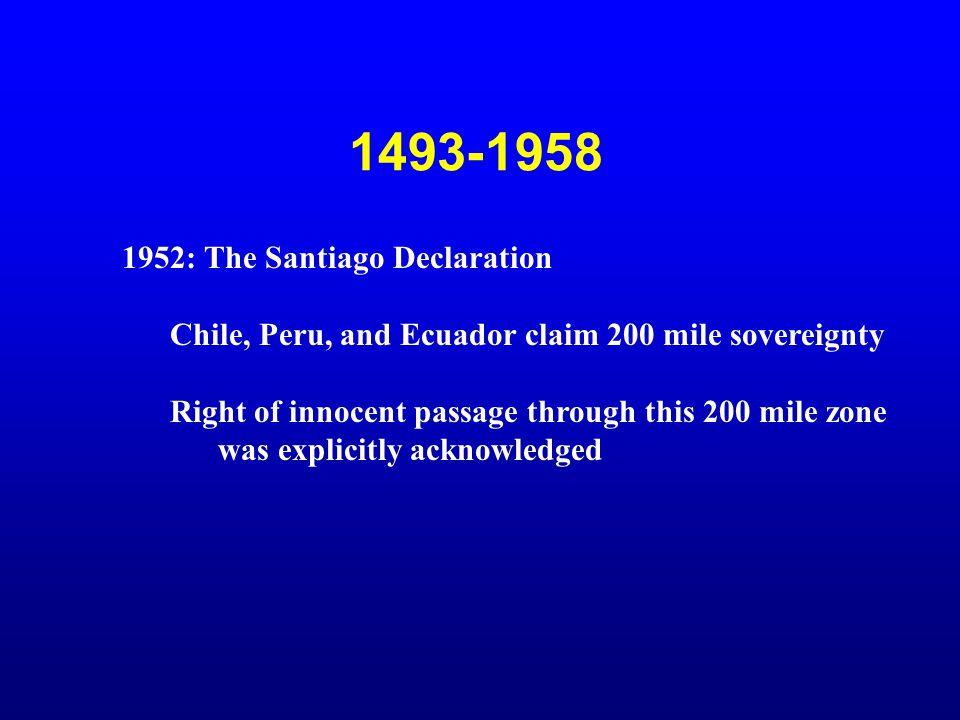 1493-1958 1952: The Santiago Declaration