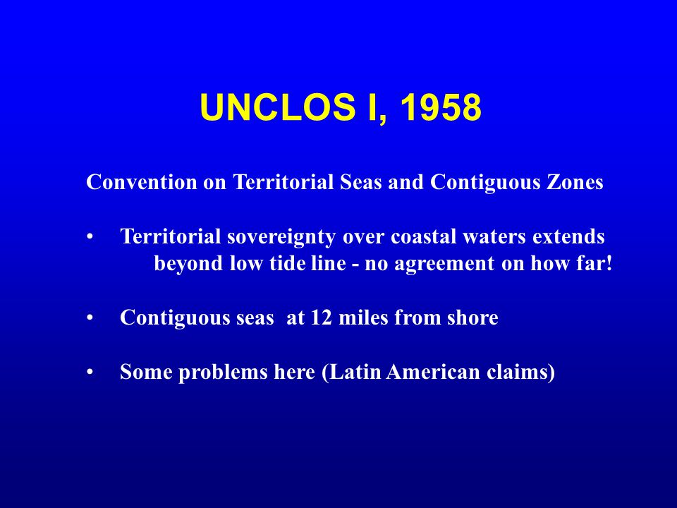 UNCLOS I, 1958 Convention on Territorial Seas and Contiguous Zones