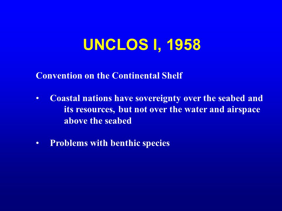 UNCLOS I, 1958 Convention on the Continental Shelf