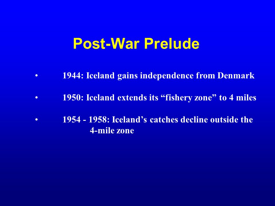Post-War Prelude 1944: Iceland gains independence from Denmark