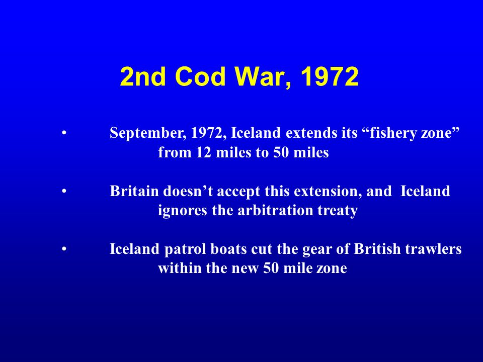 2nd Cod War, 1972 September, 1972, Iceland extends its fishery zone