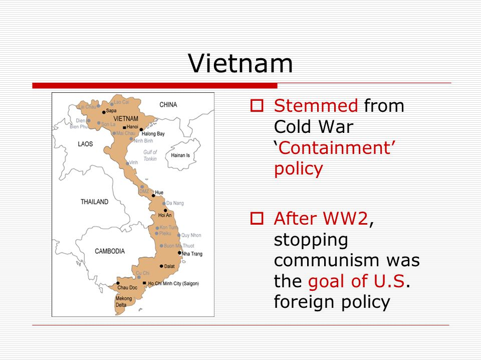 Vietnam Stemmed from Cold War 'Containment' policy