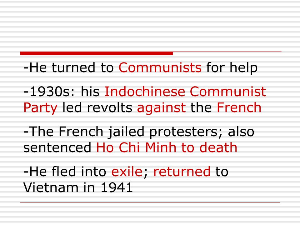 He turned to Communists for help