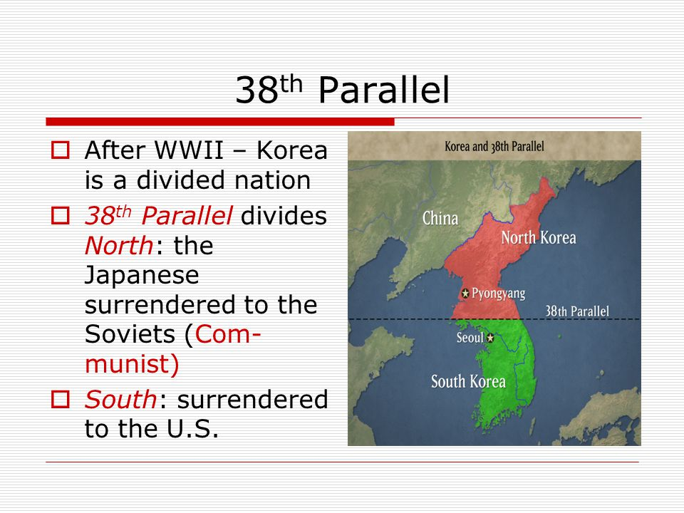 38th Parallel After WWII – Korea is a divided nation