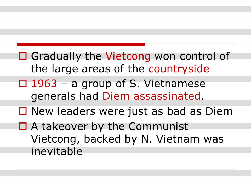 Gradually the Vietcong won control of the large areas of the countryside