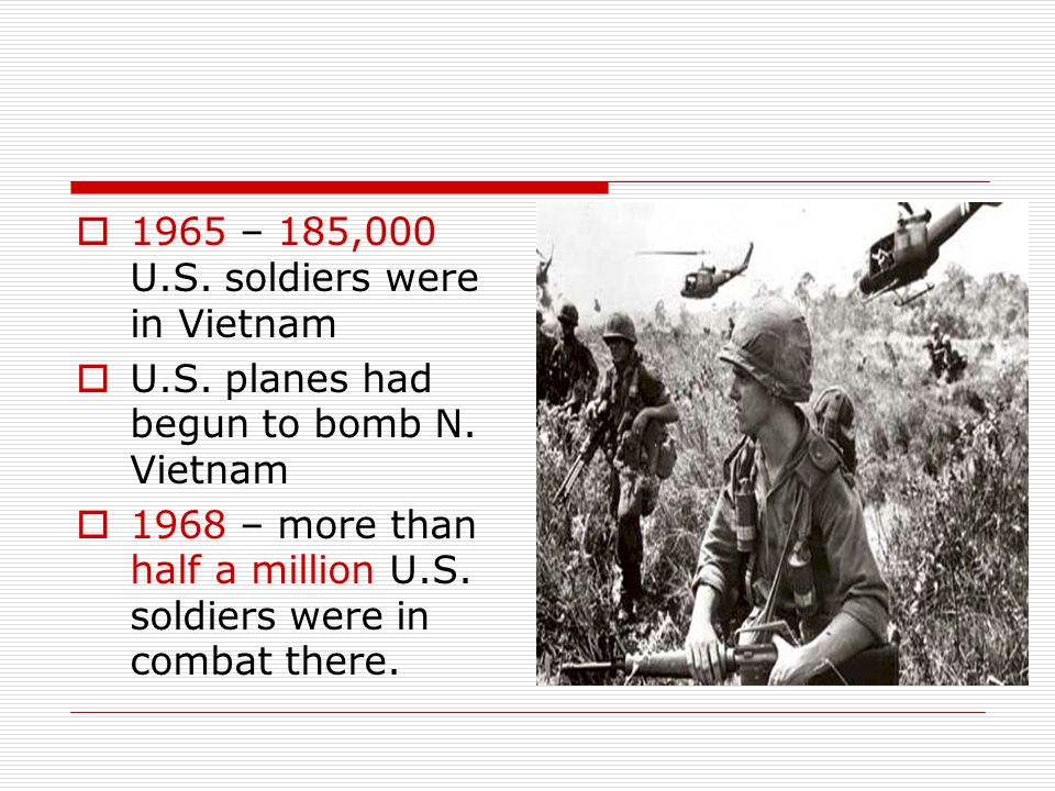 1965 – 185,000 U.S. soldiers were in Vietnam