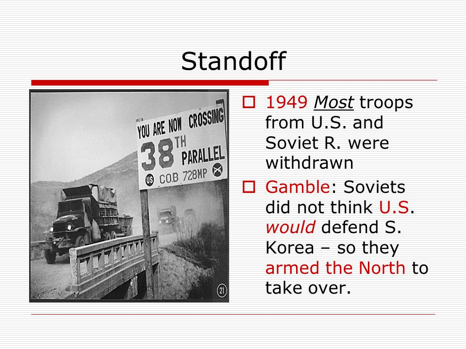 Standoff 1949 Most troops from U.S. and Soviet R. were withdrawn