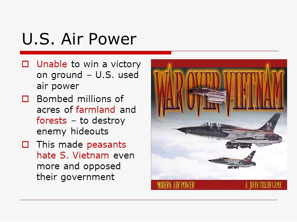 U.S. Air Power Unable to win a victory on ground – U.S. used air power