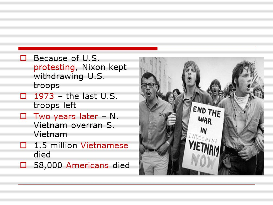 Because of U.S. protesting, Nixon kept withdrawing U.S. troops