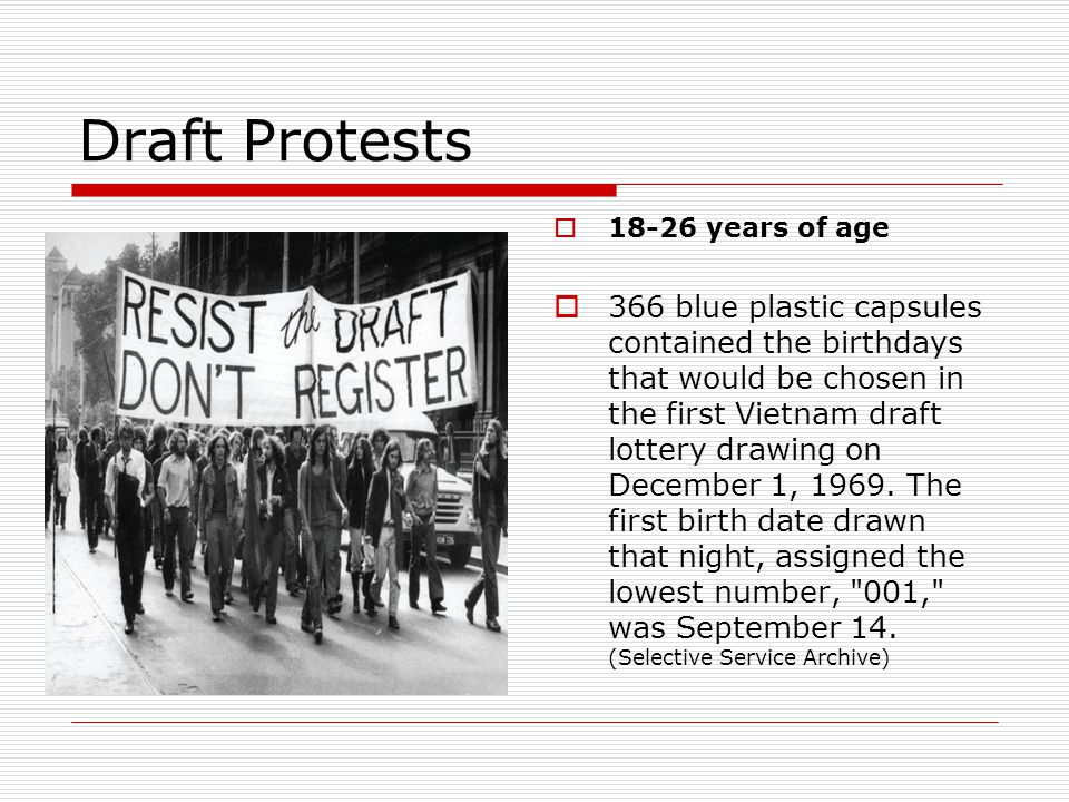 Draft Protests 18-26 years of age.