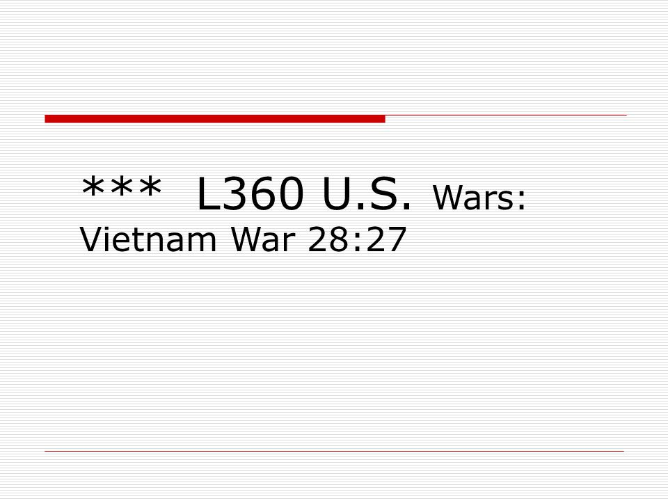 *** L360 U.S. Wars: Vietnam War 28:27