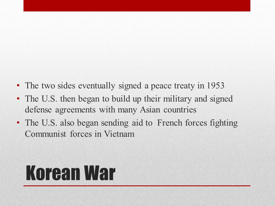 Korean War The two sides eventually signed a peace treaty in 1953