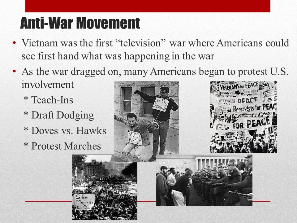 Anti-War Movement Vietnam was the first television war where Americans could see first hand what was happening in the war.