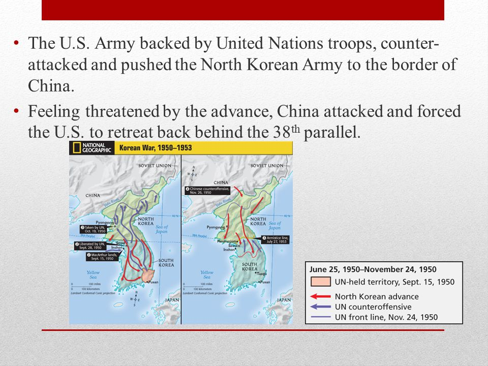 The U.S. Army backed by United Nations troops, counter-attacked and pushed the North Korean Army to the border of China.