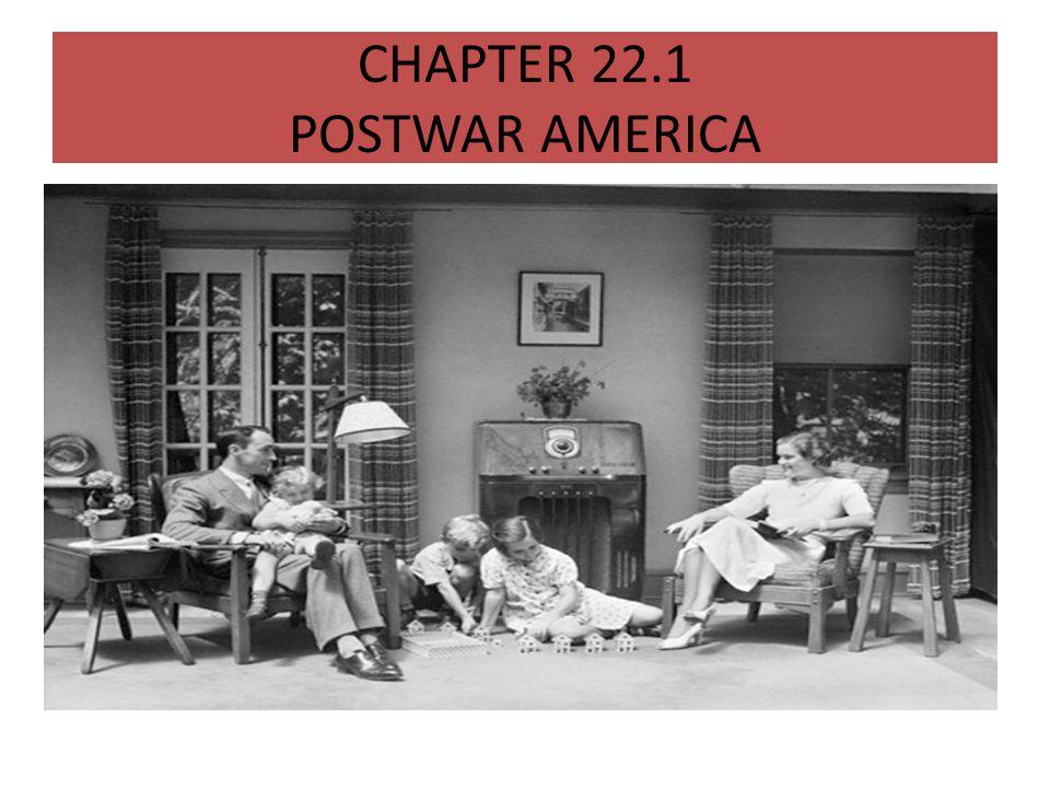 CHAPTER 22.1 POSTWAR AMERICA
