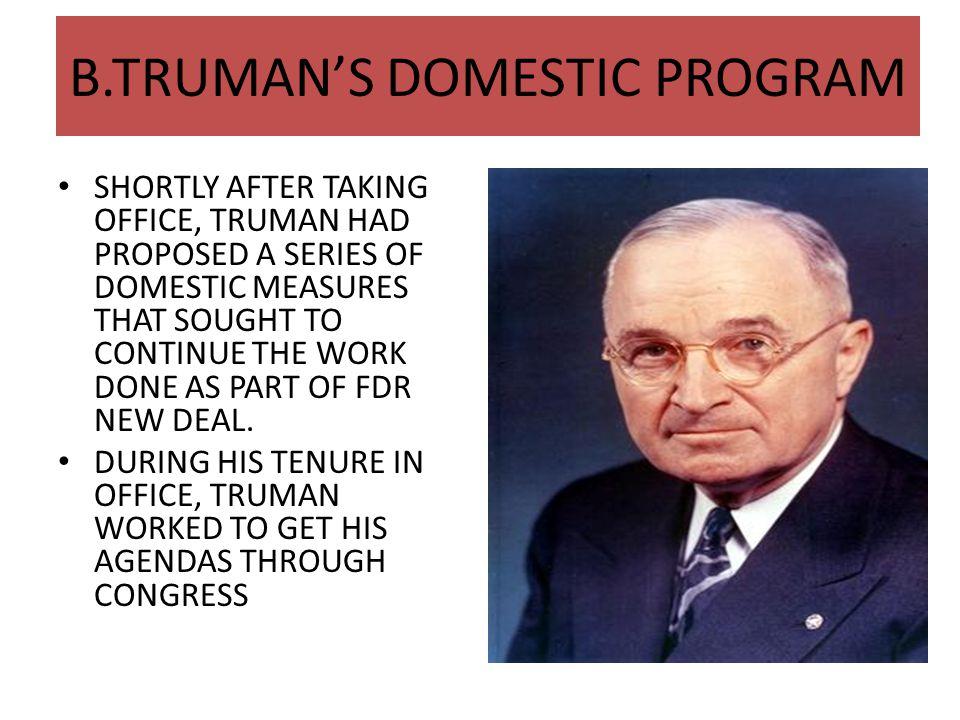 B.TRUMAN'S DOMESTIC PROGRAM