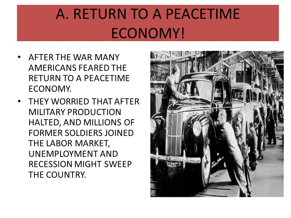 A. RETURN TO A PEACETIME ECONOMY!
