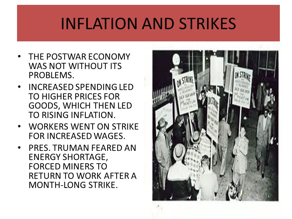 INFLATION AND STRIKES THE POSTWAR ECONOMY WAS NOT WITHOUT ITS PROBLEMS.