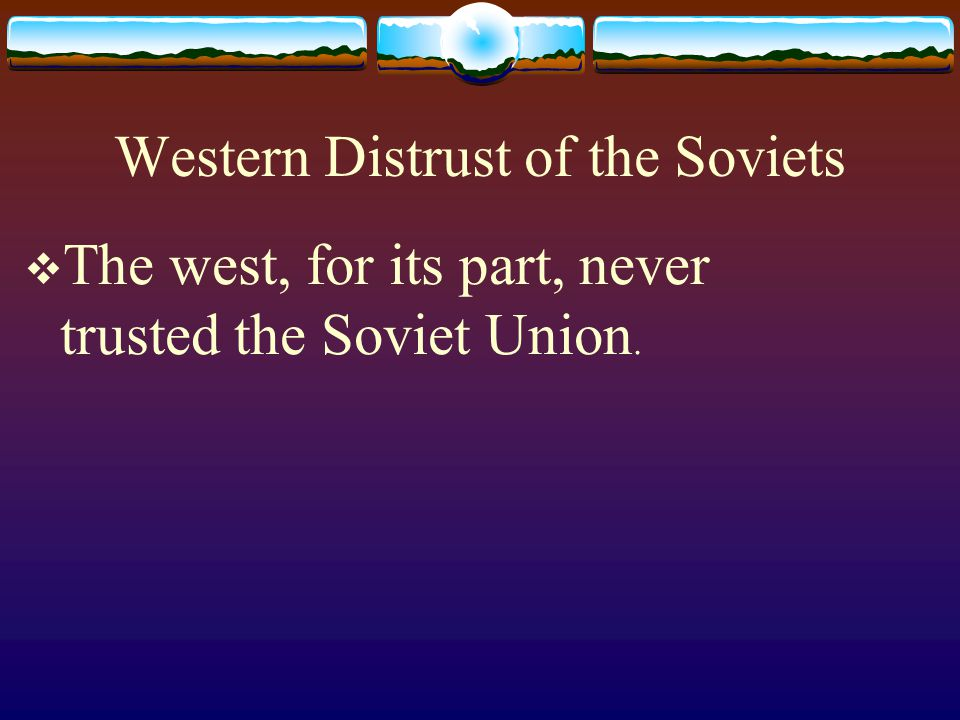 Western Distrust of the Soviets