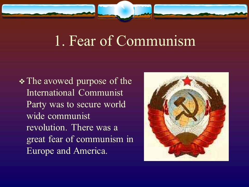 1. Fear of Communism