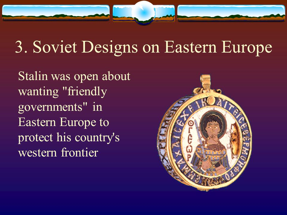 3. Soviet Designs on Eastern Europe