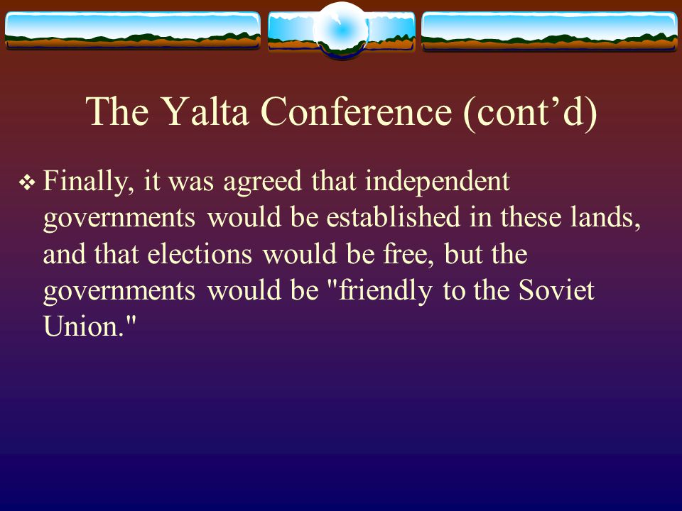 The Yalta Conference (cont'd)