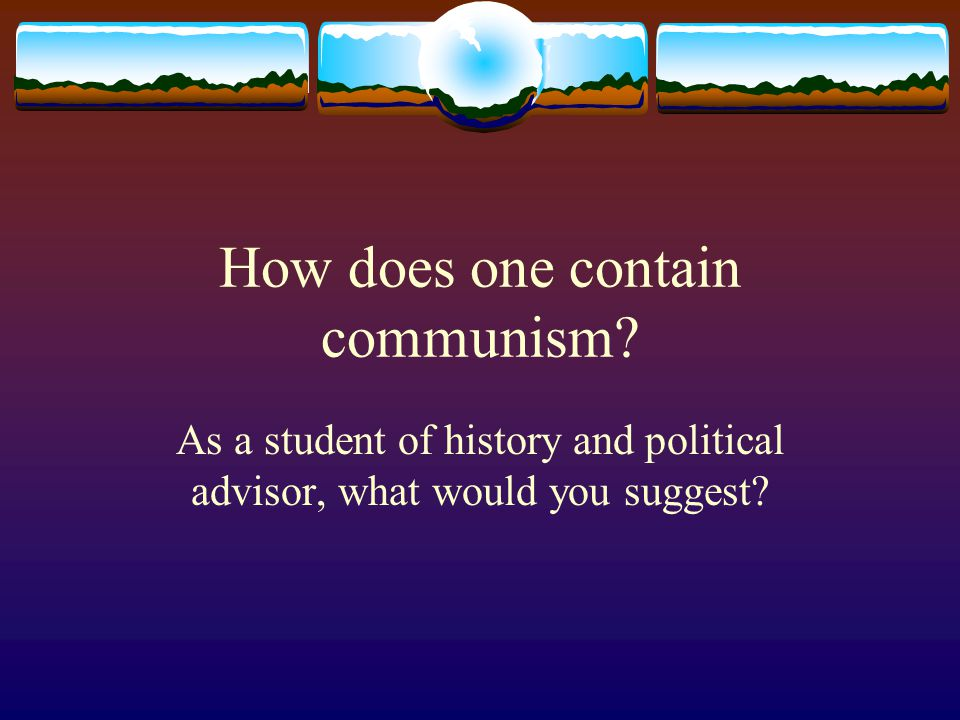 How does one contain communism