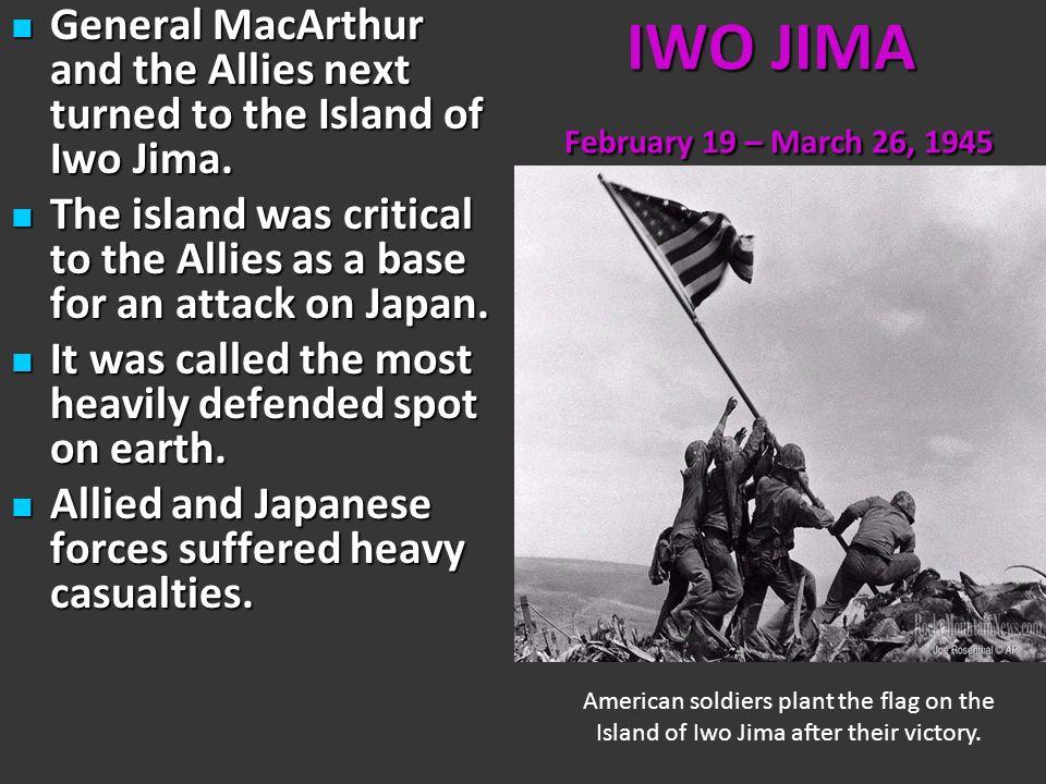 IWO JIMA February 19 – March 26, 1945