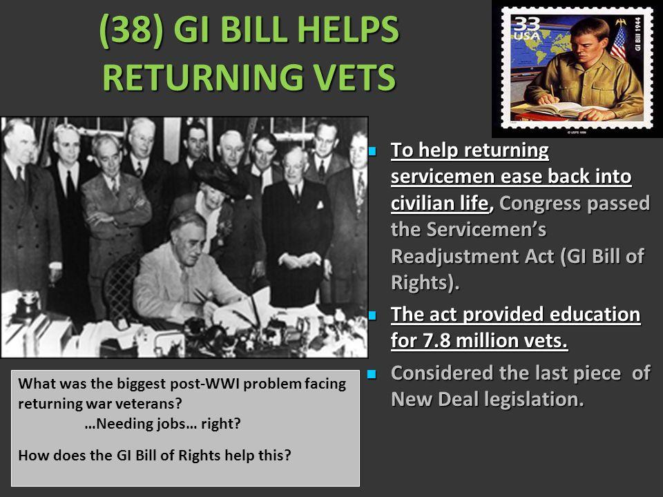 (38) GI BILL HELPS RETURNING VETS