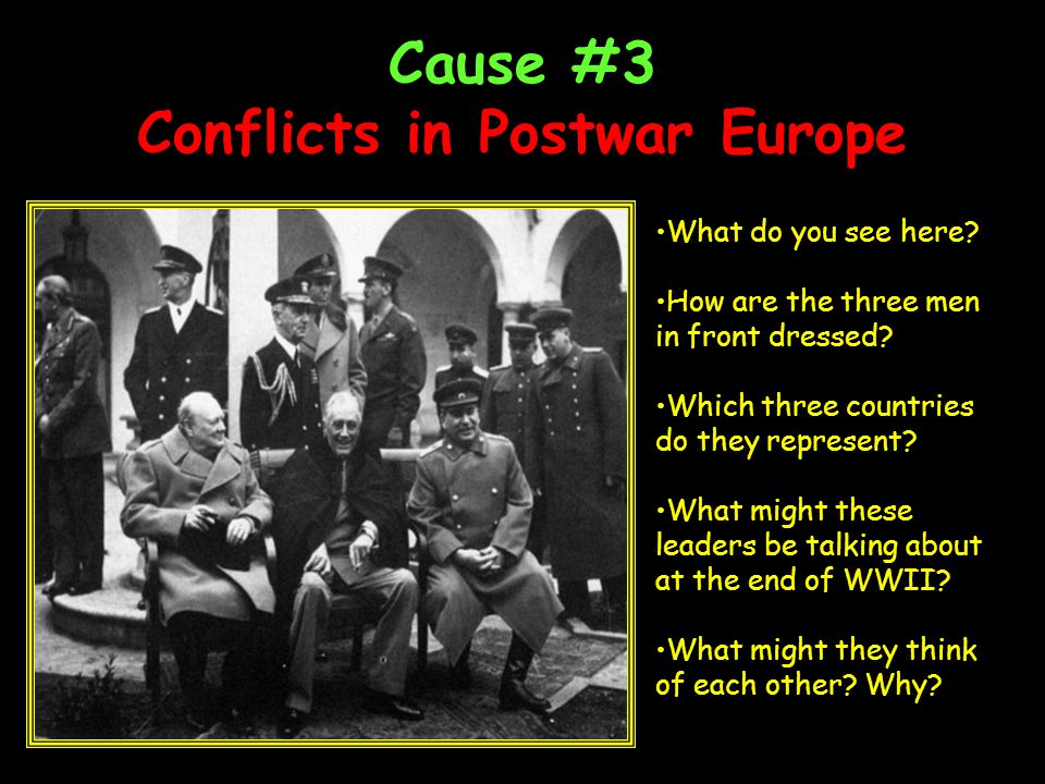 Cause #3 Conflicts in Postwar Europe