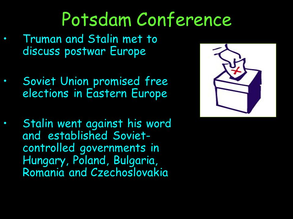 Potsdam Conference Truman and Stalin met to discuss postwar Europe