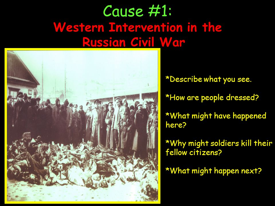 Cause #1: Western Intervention in the Russian Civil War