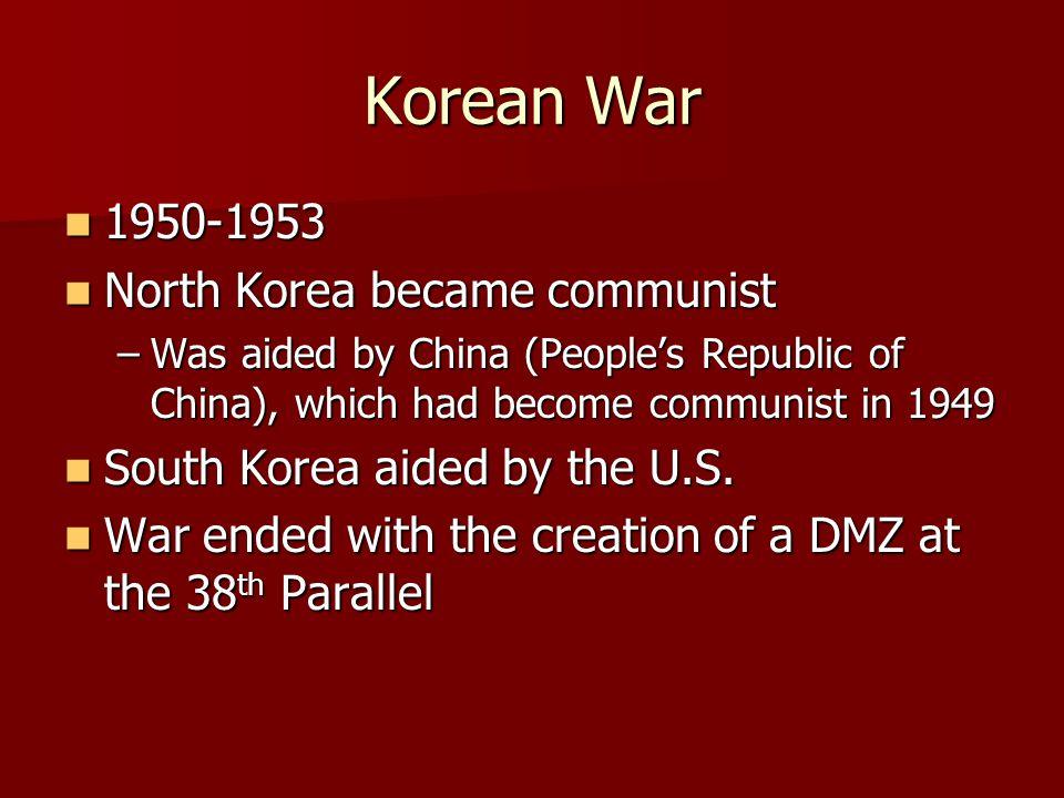 Korean War 1950-1953 North Korea became communist