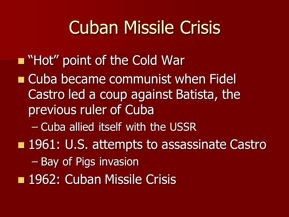Cuban Missile Crisis Hot point of the Cold War