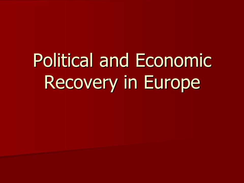 Political and Economic Recovery in Europe