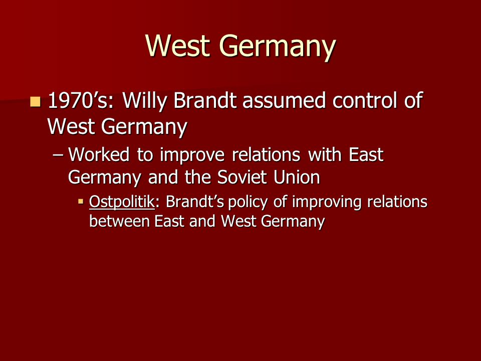 West Germany 1970's: Willy Brandt assumed control of West Germany