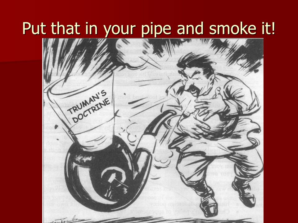 Put that in your pipe and smoke it!