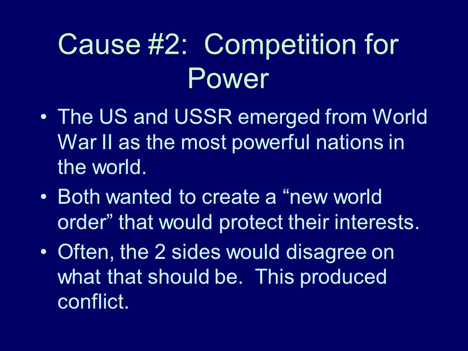 Cause #2: Competition for Power