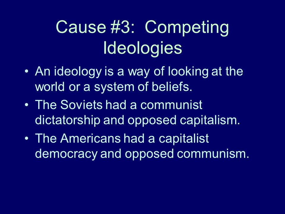 Cause #3: Competing Ideologies
